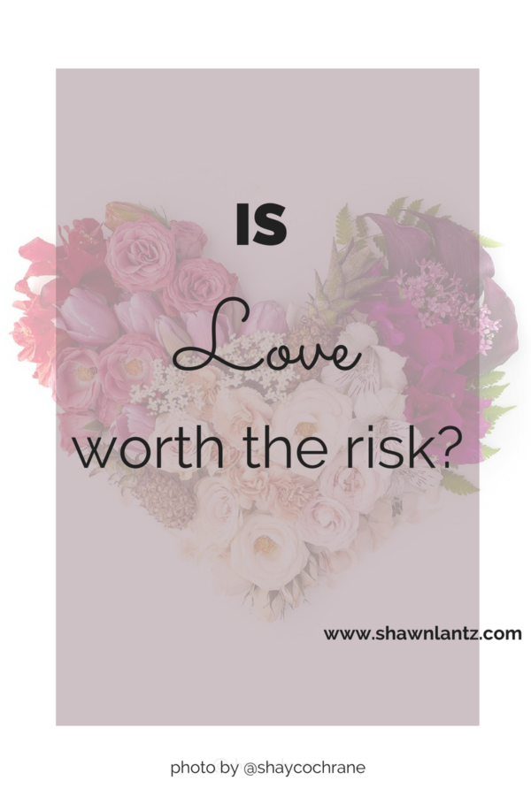 Is Love Worth the Risk?